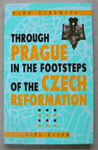 Five Circuits through Prague in the Footsteps of the Czech Reformation