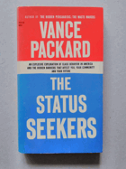 The status seekers. An explosive exploration of class behavior in america and the hidden barriers ...