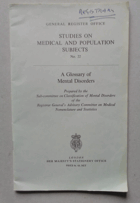 Studies on Medical and Population Subject. No. 22. A Glossary of Mental Disorders